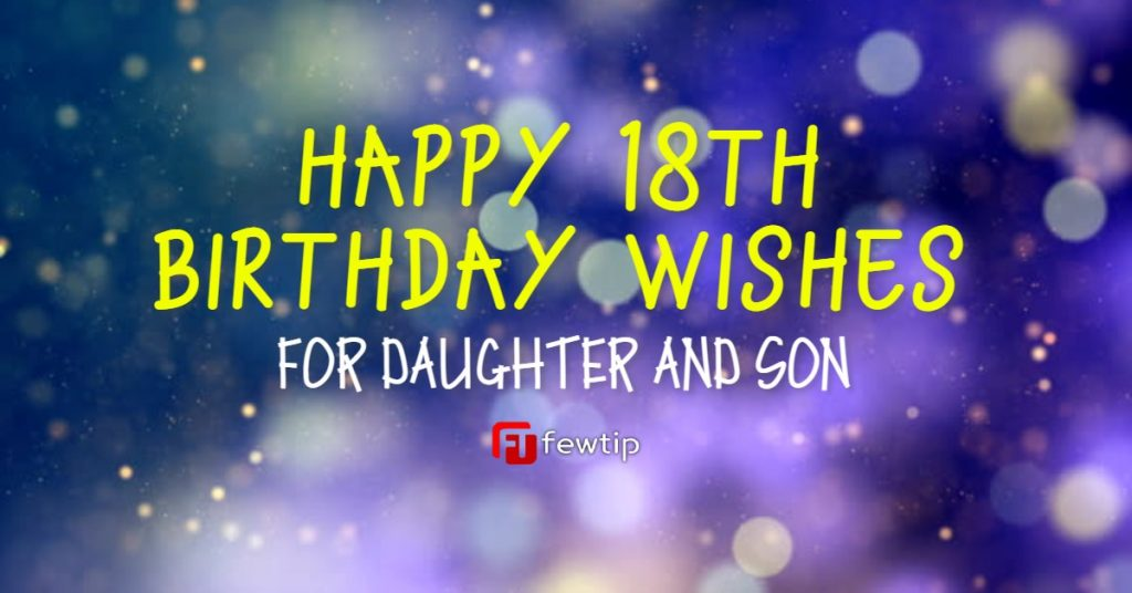 Happy 18th Birthday Wishes for Daughter, Son,
