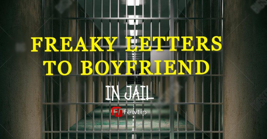 fREAKY Letter To My Boyfriend in Jail