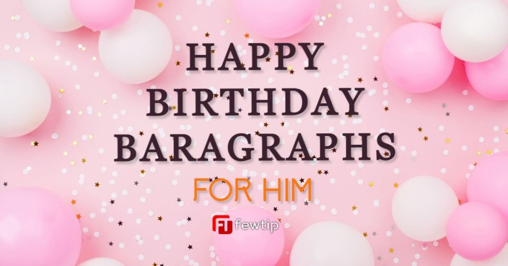 happy birthday paragraphs for him