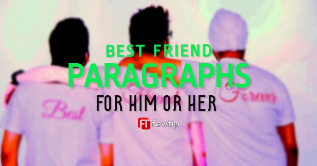 best friend paragraphs for him or her