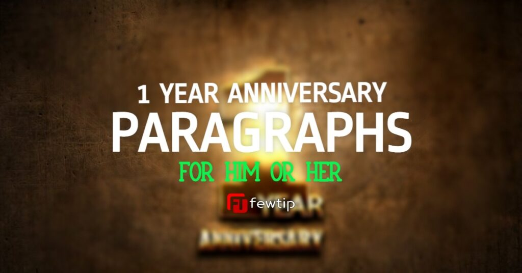 Happy 1 Year Anniversary Paragraphs for Him or Her