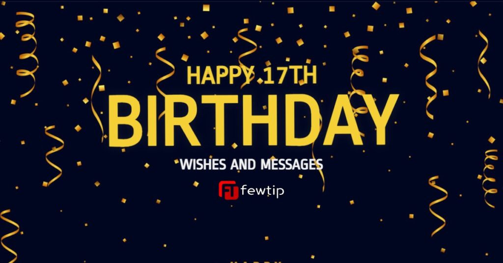 Happy 17th Birthday wishes and messages