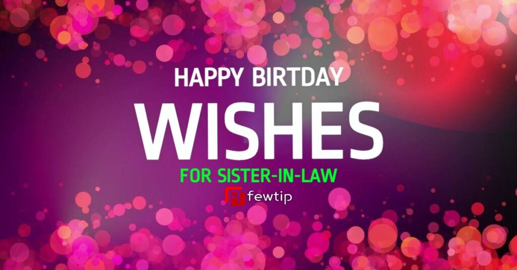 Happy Birthday Wishes for Sister In Law