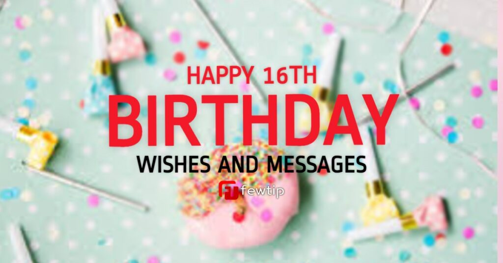 happy 16th birthday wishes and messages