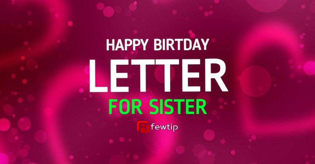 happy birthday letter for sister